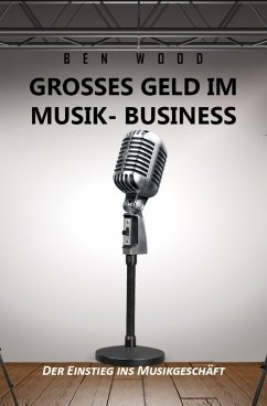 Grosses Geld im Musik Business (eBook, ePUB) - Wood, Ben