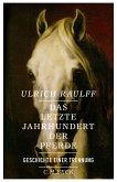 Das letzte Jahrhundert der Pferde (eBook, ePUB)