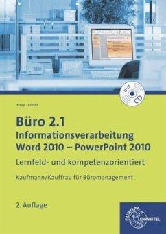 Büro 2.1 - Informationsverarbeitung, Word 2010 - PowerPoint 2010, m. CD-ROM - Knop, Ellen; Rother, Gabriele