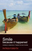 Smile Because It Happened - Antidotes to Melancholy in Thailand, the Land of Smiles