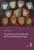 Psychodrama-Psychotherapie bei Persönlichkeitsstörungen