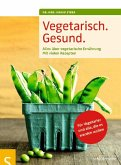 Vegetarisch. Gesund. (eBook, ePUB)