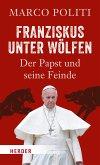 Franziskus unter Wölfen (eBook, ePUB)