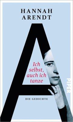 Ich selbst, auch ich tanze (eBook, ePUB) - Arendt, Hannah