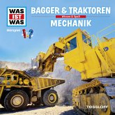 WAS IST WAS Hörspiel: Bagger & Traktoren/ Mechanik (MP3-Download)