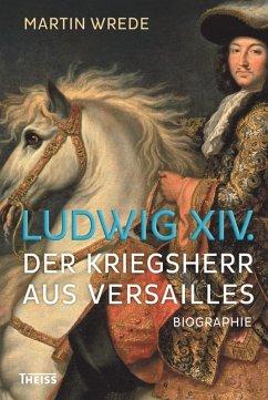 Ludwig XIV. (eBook, PDF) - Wrede, Martin