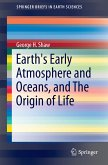 Earth's Early Atmosphere and Oceans, and The Origin of Life (eBook, PDF)