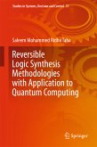 Reversible Logic Synthesis Methodologies with Application to Quantum Computing (eBook, PDF)