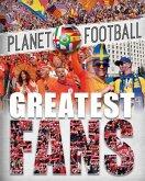 Planet Football: Greatest Fans