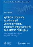 Zyklische Ermüdung von thermisch entspanntem und thermisch vorgespanntem Kalk-Natron-Silikatglas (eBook, PDF)