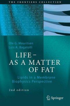 LIFE - AS A MATTER OF FAT (eBook, PDF) - Mouritsen, Ole G.; Bagatolli, Luis A.