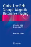 Clinical Low Field Strength Magnetic Resonance Imaging (eBook, PDF)