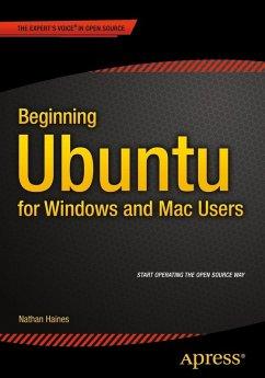 Beginning Ubuntu for Windows and Mac Users (eBook, PDF) - Haines, Nathan