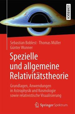 Spezielle und allgemeine Relativitätstheorie (eBook, PDF) - Müller, Thomas; Wunner, Günter; Boblest, Sebastian
