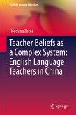 Teacher Beliefs as a Complex System: English Language Teachers in China (eBook, PDF)