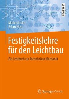 Festigkeitslehre für den Leichtbau (eBook, PDF) - Linke, Markus; Nast, Eckart