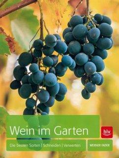 Wein im Garten (Mängelexemplar) - Fader, Werner
