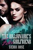 The Billionaire's Fake Girlfriend (The Billionaire Saga, #3) (eBook, ePUB)
