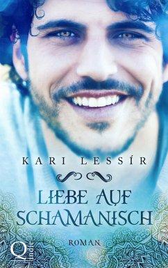 Liebe auf Schamanisch (eBook, ePUB) - Lessír, Kari