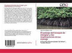 El paisaje del bosque de manglar y las implicaciones en su manejo