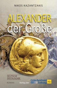 Alexander der Große - Kazantzakis, Nikos
