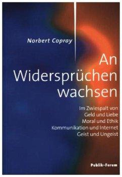 An Widersprüchen wachsen - Copray, Norbert
