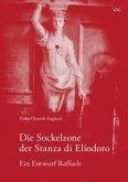 Die Sockelzone der Stanza di Eliodoro - Ein Entwurf Raffaels (eBook, PDF)