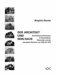 Der Architekt und sein Haus (eBook, PDF) - Reuter, Brigitte
