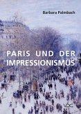 Paris und der Impressionismus (eBook, PDF)