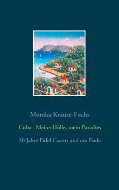 Cuba - Meine Hölle, mein Paradies (eBook, ePUB)