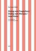 Dialog vom Tragischen/ Dialog vom Marsyas/ Josef Kainz (eBook, PDF)