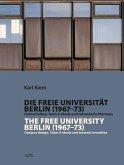 Die Freie Universität Berlin (1967-1973) Hochschulbau, Team-X-Ideale und tektonische Phantasie / The Free University Berlin (1967 - 1973) Campus design, Team X ideals and tectonic invention (eBook, PDF)