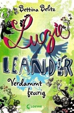 Verdammt feurig / Luzie & Leander Bd.2 (Mängelexemplar) - Belitz, Bettina