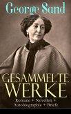 Gesammelte Werke: Romane + Novellen + Autobiographie + Briefe (eBook, ePUB)