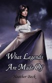 What Legends Are Made Of (Legends Unleashed Omnibus Edition, #1) (eBook, ePUB)