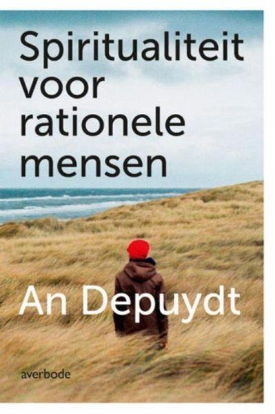 Spiritualiteit voor rationele mensen von An Depuydt als Taschenbuch ...