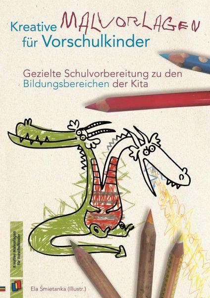 Kreative Malvorlagen für Vorschulkinder - Fachbuch - bücher.de