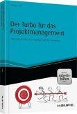 Der Turbo für das Projektmanagement - inkl. Arbeitshilfen online