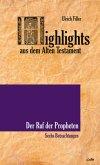 Highlights aus dem Alten Testament/Der Ruf der Propheten