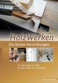 HolzWerken Die besten Vorrichtungen