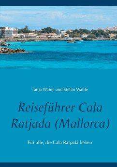 Reiseführer Cala Ratjada (Mallorca) (eBook, ePUB) - Wahle, Tanja; Wahle, Stefan