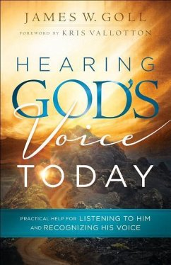 Hearing God's Voice Today - Goll, James W.