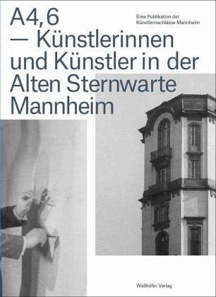 Künstler Mannheim a4 6 künstlerinnen und künstler in der alten sternwarte mannheim