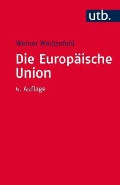 Die Europäische Union - Weidenfeld, Werner