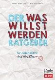 Der Was-willst-werden-Ratgeber (eBook, PDF)