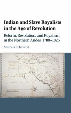 Indian and Slave Royalists in the Age of Revolution - Echeverri, Marcela