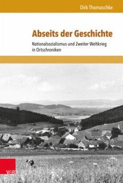 Abseits der Geschichte - Thomaschke, Dirk