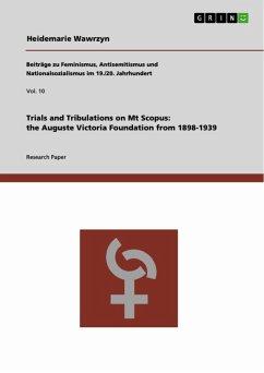 Trials and Tribulations on Mt Scopus: the Auguste Victoria Foundation from 1898-1939 (eBook, ePUB) - Wawrzyn, Heidemarie