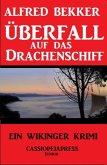 Überfall auf das Drachenschiff (eBook, ePUB)