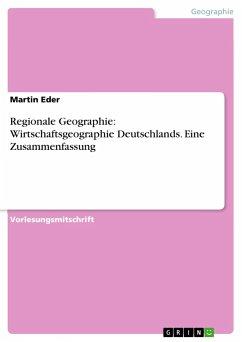 Regionale Geographie: Wirtschaftsgeographie Deutschlands. Eine Zusammenfassung
